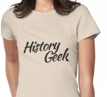 History GEEK Womens Fitted T-Shirt