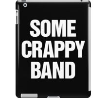 Some Crappy Band iPad Case/Skin