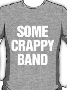 Some Crappy Band T-Shirt