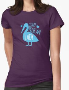 Crazy pelican (bird) Lady Womens Fitted T-Shirt