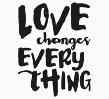 Love Changes Everything - V1 One Piece - Short Sleeve