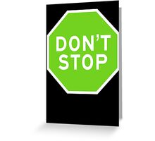 Don't Stop Greeting Card