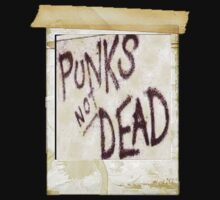 Punk is Not Dead by Dirt Tee Shirts .
