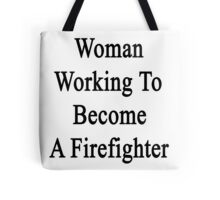 Woman Working To Become A Firefighter  Tote Bag