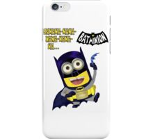 Banana-nana-nana-nana-na... BatMinion! iPhone Case/Skin