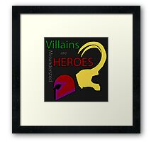 Villains are Heroes Framed Print