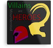 Villains are Heroes Metal Print