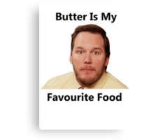 Butter is my favourite food  Canvas Print
