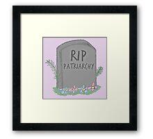 RIP Patriarchy Framed Print
