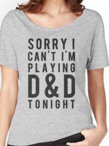 Sorry, D&D Tonight (Modern) Women's Relaxed Fit T-Shirt