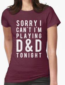 Sorry, D&D Tonight (Modern) White Womens Fitted T-Shirt