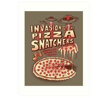 Invasion of the Pizza Snatchers Art Print