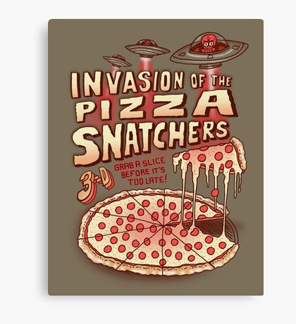 Invasion of the Pizza Snatchers Canvas Print