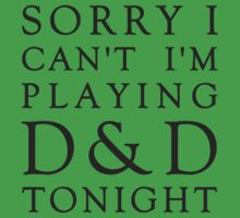 Sorry, D&D Tonight (Classic) by laurauroraa