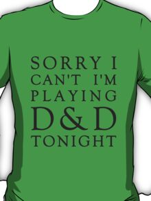 Sorry, D&D Tonight (Classic) T-Shirt