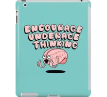 Encourage Underage Thinking iPad Case/Skin