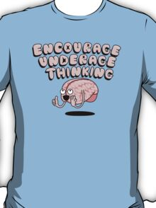 Encourage Underage Thinking T-Shirt