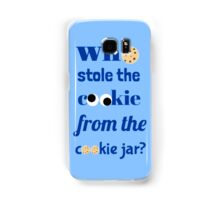Who Stole The Cookie From The Cookie Jar? Samsung Galaxy Case/Skin