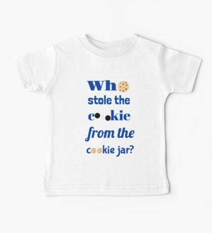 Who Stole The Cookie From The Cookie Jar? Baby Tee