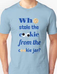 Who Stole The Cookie From The Cookie Jar? T-Shirt