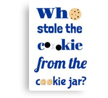 Who Stole The Cookie From The Cookie Jar? Canvas Print