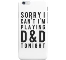 Sorry, D&D Tonight (Modern) iPhone Case/Skin