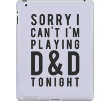 Sorry, D&D Tonight (Modern) iPad Case/Skin