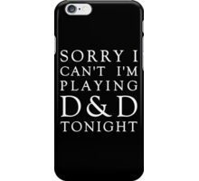 Sorry, D&D Tonight (Classic) White iPhone Case/Skin