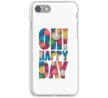 Oh! Happy Day iPhone Case/Skin