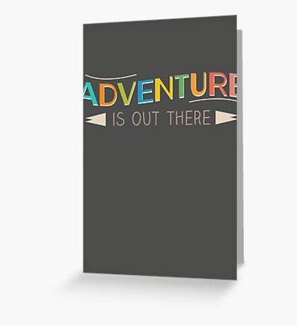 Adventure is Out There! Greeting Card