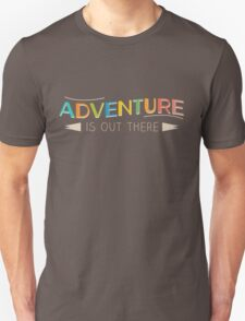 Adventure is Out There! T-Shirt