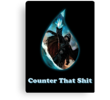 Counter That Shit Canvas Print