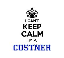 I cant keep calm Im a COSTNER Photographic Print