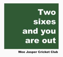 Two sixes and you're out - Wee Jasper Cricket Club by Catherine Howarth