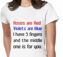 ROSES ARE RED VIOLETS ARE BLUE Womens Fitted T-Shirt