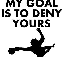 My Goal Is To Deny Yours by kwg2200