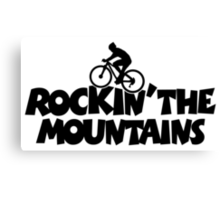 Rockin the Mountains Biking Canvas Print