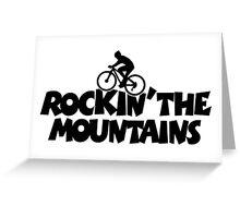 Rockin the Mountains Biking Greeting Card