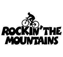 Rockin the Mountains Biking Photographic Print