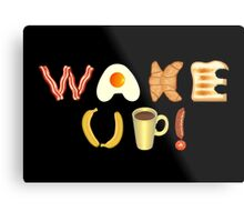 Wake up! Metal Print