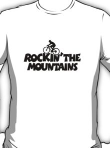 Rockin the Mountains Biking T-Shirt
