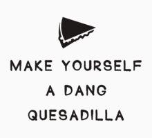 Make yourself a dang quesadilla by Stock Image Folio