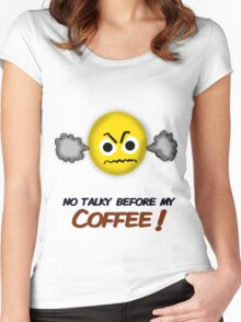 No Talky before my Coffee!  Women's Fitted Scoop T-Shirt