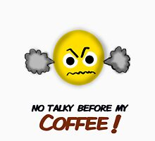 No Talky before my Coffee!  Unisex T-Shirt