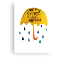 """HIMYM: """"Funny how"""" Canvas Print"""