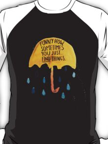 "HIMYM: ""Funny how"" T-Shirt"
