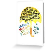 "HIMYM: ""Best thing we do"" Greeting Card"