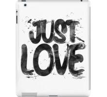 Just Love iPad Case/Skin