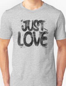 Just Love Unisex T-Shirt