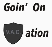 Goin on VACation! T-Shirt